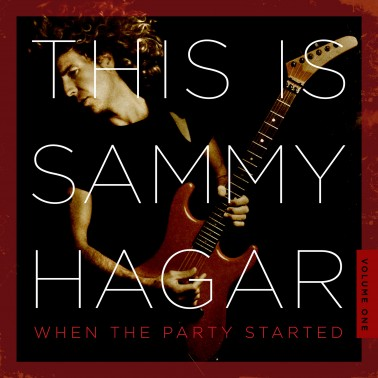 This Is Sammy Hagar / When The Party Started / Volume 1