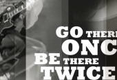 Go There Once...Be There Twice Film Festival Campaign