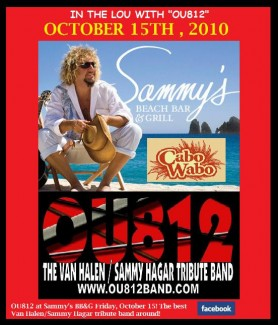 "IN THE LOU WITH ""OU812"" October 15th 2010 ,Tribute To Sammy Hagar/ Van Halen...in ST. LOUIS!!!!"