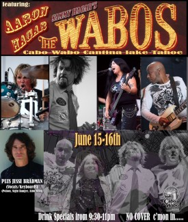 Aaron & The Wabos playing two shows in Tahoe this weekend June 15th & 16th